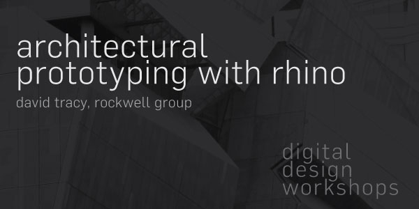 Workshop: Architectural Prototyping with Rhino 5